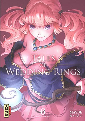 Tales of wedding rings, tome 6