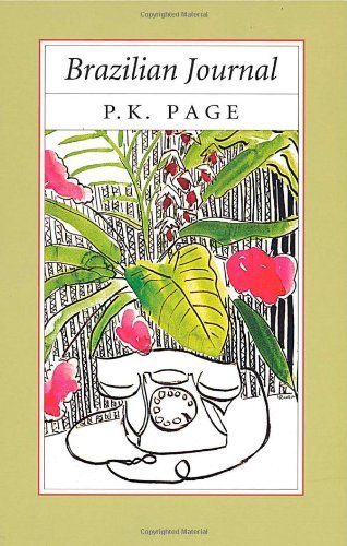 Brazilian Journal (Collected Works of P K Page) by P. K. Page (2011-12-01)