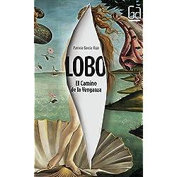 Lobo: El Camino de la Venganza (Gran angular) Premio Hache 2016