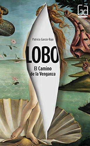 Lobo: El Camino de la Venganza (Gran angular) por Patricia García-Rojo Cantón