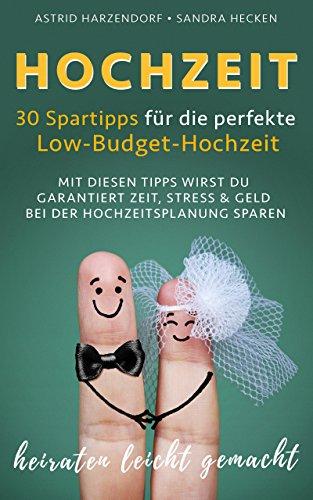 Hochzeit: 30 Spartipps für die perfekte Low-Budget-Hochzeit. Mit diesen Tipps wirst Du garantiert Zeit, Stress & Geld bei der Hochzeitsplanung sparen! Heiraten leicht gemacht...