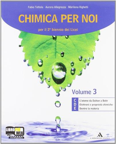 Chimica per noi. Vol. C-D-E. Con espansione online. Per i Licei e gli Ist. magistrali