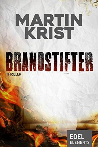 Martin Krist - Brandstifter