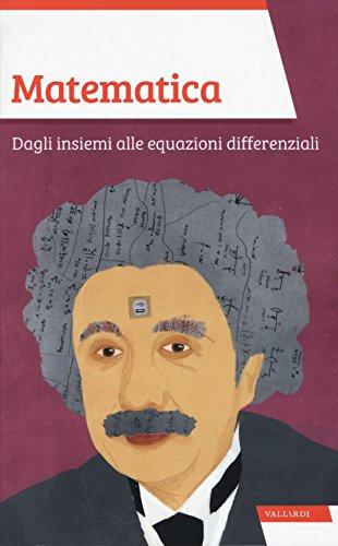 Matematica. Dagli insiemi alle equazioni differenziali