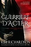 La Guerrière d'Acier (Les Royaumes Désunis t. 1) (French Edition)