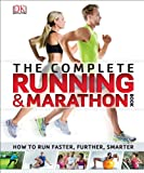 The Complete Running and Marathon Book: How to Run Faster, Further, Smarter (Dk Sports & Activities)