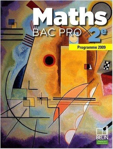 Maths Bac Pro 2e année : Programme 2009 de David Guillemeney,Frédéric Mellon,Christophe Rejneri ( 18 juin 2009 )
