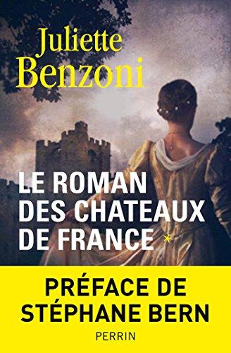Le roman des châteaux de France - Juliette Benzoni sur Bookys