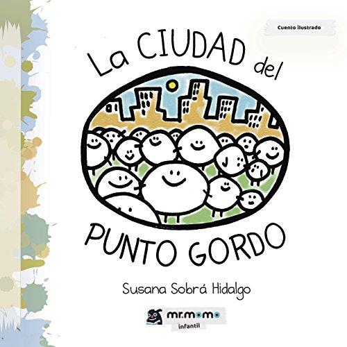 La ciudad del PUNTO GORDO por Susana Sobrá Hidalgo