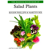 The Random House Book of Salad Plants (Garden Plant Series) by Roger Phillips (1999-03-09)