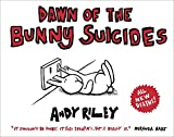 Dawn of the Bunny Suicides.