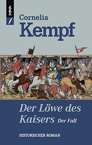 Kempf, Cornelia: Der Löwe des Kaisers - Der Fall