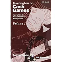 Harrington on Cash Games: How to Play No-limit Hold 'em Cash Games volume 1