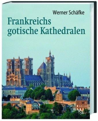 Frankreichs gotische Kathedralen: Eine Reise zu den Höhepunkten mittelalterlicher Architektur