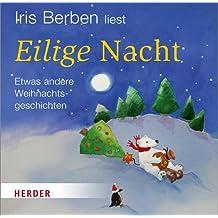 Eilige Nacht: Etwas andere Weihnachtsgeschichten