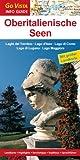 Go Vista Oberitalienische Seen: Seen des Trentino – Iseosee – Comer See – Luganer See – Lago Maggiore