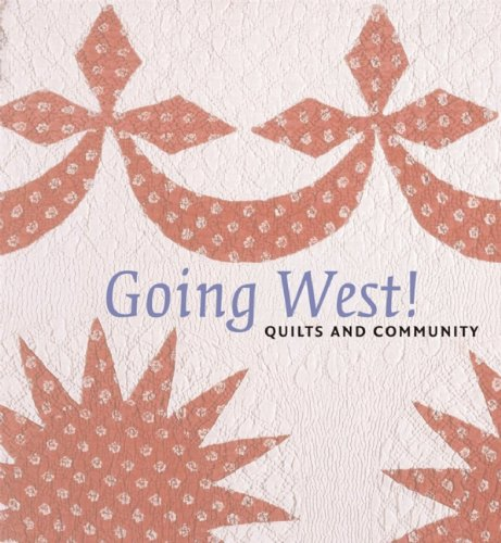Going West!: Quilts and ()