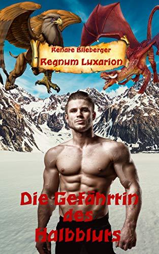 Regnum Luxarion - Die Gefährtin des Halbbluts