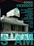 S AM 09 - Anna Viebrock: Im Raum und aus der Zeit - Bühnenbild als Architektur In Space and Marked by Time - Set Design as Architecture