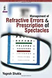 Management Of Refractive Errors & Presciption Of Spectacles