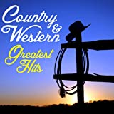 Country & Western Greatest Hits: The Very Best of Country Music by Johnny Cash, Hank Williams, Patsy Cline, Loretta Lynn & More!