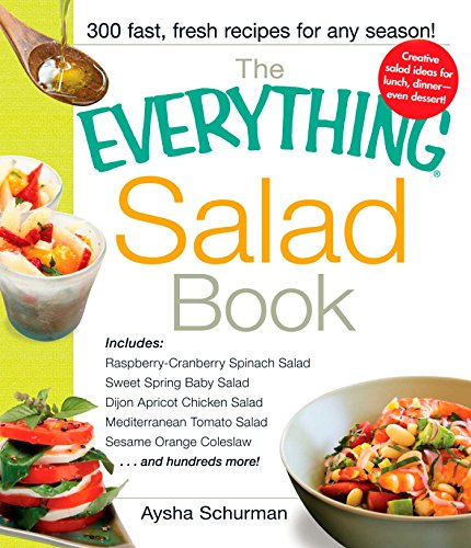 The Everything Salad Book: Includes Raspberry-Cranberry Spinich Salad, Sweet Spring Baby Salad, Dijon Apricot Chicken Salad, Mediterranean Tomato Salad, ... Coleslaw (Everything®) (English Edition) (Chicken Cranberry Salad)
