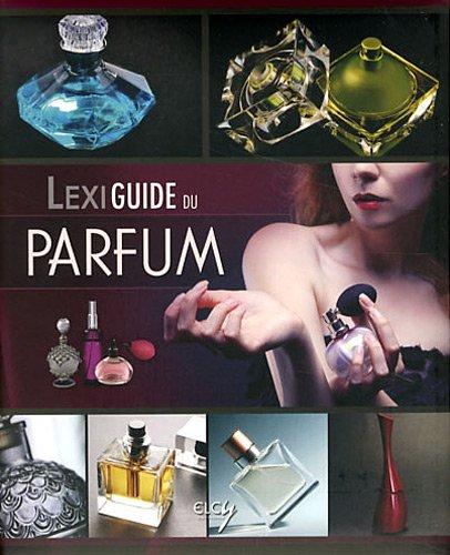 Lexiguide du parfum par Elcy