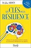 Les clés de la résilience - Chimie et neuroplasticité du cerveau au service du thérapeute et du patient