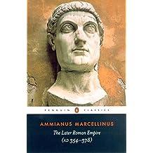 The Later Roman Empire: (a.D. 354-378) (Penguin Classics)