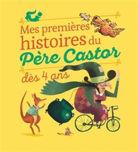 Mes premières histoires du père Castor dès 4 ans par Collectif