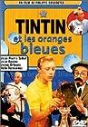 Les Aventures de Tintin - Tintin et les oranges bleues