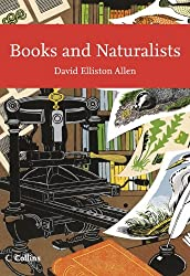 Collins New Naturalist Library (112) - Books and Naturalists by David Elliston Allen (2010-02-04)
