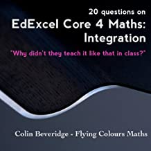 20 Questions on EdExcel C4 Maths: Integration (Why Didn't They Teach It Like That In Class?)