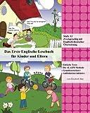 Das Erste Englische Lesebuch für Kinder und Eltern: Stufe A1 Zweisprachig mit Englisch-deutscher Übersetzung (Gestufte Englische Lesebücher für Kinder und Eltern, Band 1)