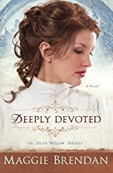 Deeply Devoted: A Novel (The Blue Willow Brides) (Volume 1) by Maggie Brendan (2011-09-01)