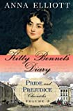 Kitty Bennet's Diary: Volume 3 (Pride and Prejudice Chronicles)