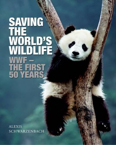 saving-the-worlds-wildlife-wwf-the-first-50-years-world-wildlife-fund
