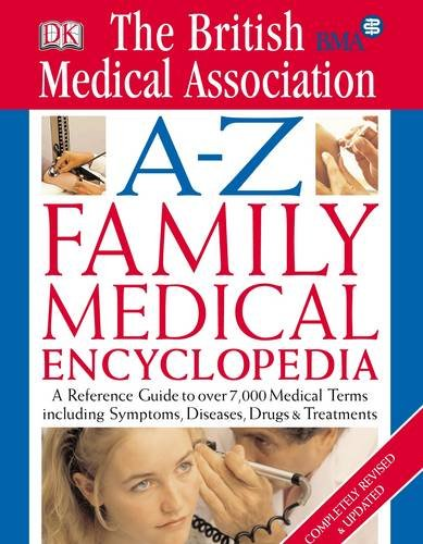 BMA A-Z Family Medical Encyclopedia (Medical Encylopedia) for sale  Delivered anywhere in UK