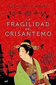 La fragilidad del crisantemo par José Vicente Alfaro