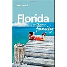 Frommer's Florida With Your Family (Frommer's With Your Family Series) by Lesley Anne Rose (2011-02-22)