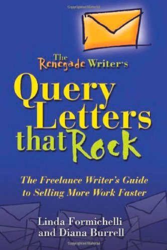 Renegade Writer's Query Letters That Rock: The Freelance Writer's Guide to Selling More Work Faster (Renegade Writer's) by Diana Burrell (27-Jun-2006) Paperback