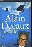 Alain decaux raconte, tome 4