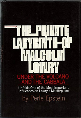 The private labyrinth of Malcolm Lowry: Under the volcano and the Cabbala by Perle Besserman (1969-08-05) par Perle Besserman