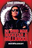 So wird man Rockstar und Millionär - Mein Erfolgsrezept