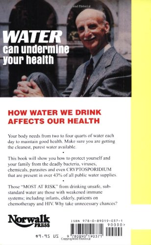 Water Can Undermine Your Health: You Can Protect Yourself from Drinking Unsafe Water