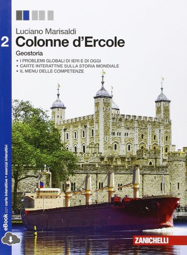 Colonne d'Ercole. Geostoria. Con e-book. Con espansione online. Per le Scuole superiori: 2