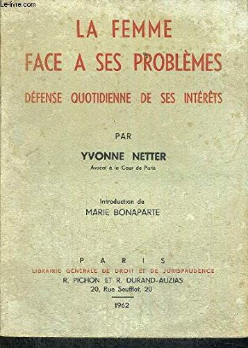 LA FEMME FACE A SES PROBLEMES - DEFENSE QUOTIDIENNE DE SES INTERETS - INTRODUCTION MARIE BONAPARTE
