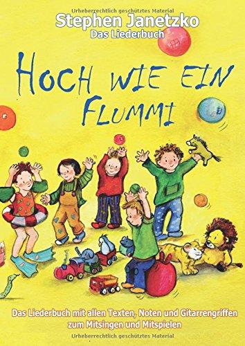 Hoch wie ein Flummi - Neue Spiellieder für die Kleinsten: Das Liederbuch mit allen Texten, Noten und Gitarrengriffen zum Mitsingen und Mitspielen (50 Kreis Ist Der)
