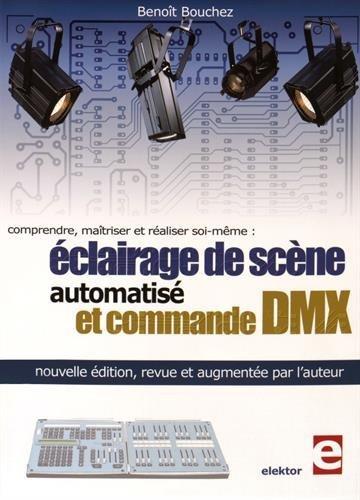 Comprendre, maîtriser et réaliser soi-même : éclairage de scène automatisé et commande DMX