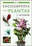 La Enciclopedia de las Plantas de Interior (Enciclopedias Libsa)